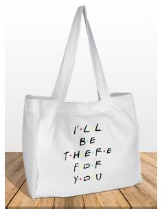 Bolsas I´LL BE THERE FOR YOU