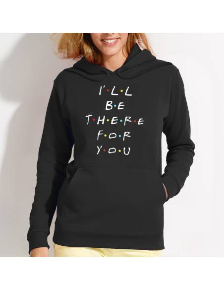 Sudaderas I´ll Be There For You W