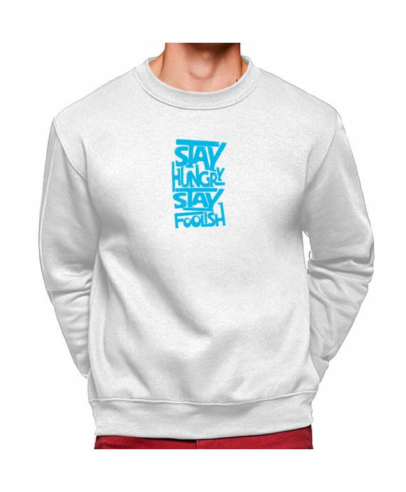 Sudaderas Cuello Redondo Stay Hungry Stay Foolish poliéster algodón marKamania Factory